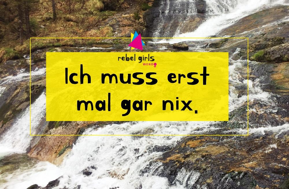 Koffer_Urlaub:München_Bad Reichenhall_rebel_girls_wendo_wasserfall_nichts_tun_wendo_magdeburg